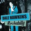 Dale Hawkins - Rockabilly