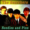 The Searchers - Needles and Pins