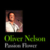 Oliver Nelson - Passion Flower