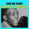 Rosco Gordon - Dream Baby