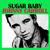 - Sugar Baby