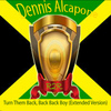 Dennis Alcapone - Turn Them Back, Back Back Boy (Extended Version)