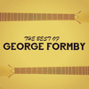 George Formby - The Best of George Formby