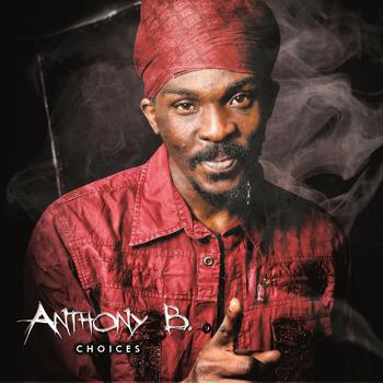 Anthony B - Anthony B Choices