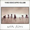 The Escape Club - White Fields