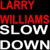 Larry Williams - Slown Down