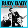 Ronnie Hawkins - Ruby Baby