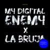 My Digital Enemy - La Bruja