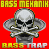 Bass Mekanik - Bass Trap