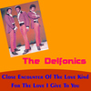 The Delfonics - Close Encounter of the Love Kind