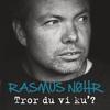 Rasmus Nøhr - Tror Du Vi Ku'