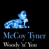 McCoy Tyner - Woody 'n' You