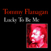 Tommy Flanagan - Lucky to Be Me