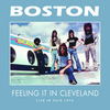 Boston - Feeling It in Cleveland (Live)