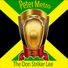 Peter Metro - The Don Striker Lee