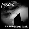 Psyche - The Saint Became a Lush (Radical.G Rework)