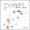 Pearl - I Will