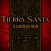 Tierra Santa - La Canción del Pirata