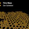 Timo Maas - Der Schieber
