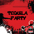 - Tequila Party