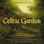 - Celtic Garden: A Celtic Tribute To The Music Of Sarah Brightman, Enya, Celtic Woman, Secret Garden And More