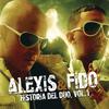 Alexis & Fido - Historia del Dúo, Vol. 1