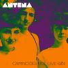 Antena - Camino Del Sol Live 1982