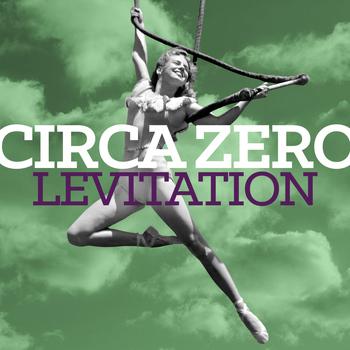 Circa Zero - Levitation