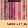 Carolina Slim - Sugaree