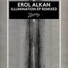 Erol Alkan - Illumination (Remixed)