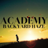 Academy - Backyard Haze
