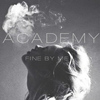 Academy - Fine by Me
