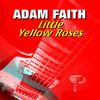 Adam Faith - Little Yellow Roses