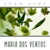 Ivan Lins - Maria dos Ventos