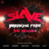 Slave - Breaking Free Remixes