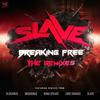 Slave - Breaking Free Remixes