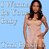 Toni Braxton - I Wanna Be Your Baby