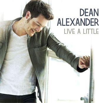 Dean Alexander - Live A Little