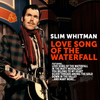 Slim Whitman - Slim Whitman:Love Song of the Waterfall
