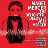 Mabel Mercer - Mabel Mercer: The Delightful DeLovely Miss Mercer