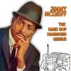 Jimmy McGriff - Jimmy McGriff: The Hard Bop Hammond Genius