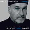 Paul Carrack - I Know That Name (Remastered)