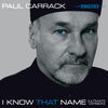 Paul Carrack - I Know That Name - Ultimate Version (Remastered)