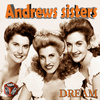 Andrews Sisters - Dream