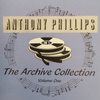 Anthony Phillips - The Archive Collection Vol. 1