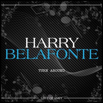 Harry Belafonte - Turn Around