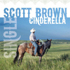 Scott Brown - Cinderella