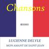 Lucienne Delyle - Mon amant de Saint-Jean
