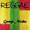 George Nooks - Reggae George Nooks