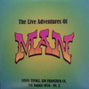 Man - The Live Adventures of Man: Savoy Tivoli, San Francisco Ca. 5th August 1976 - Pt. 2